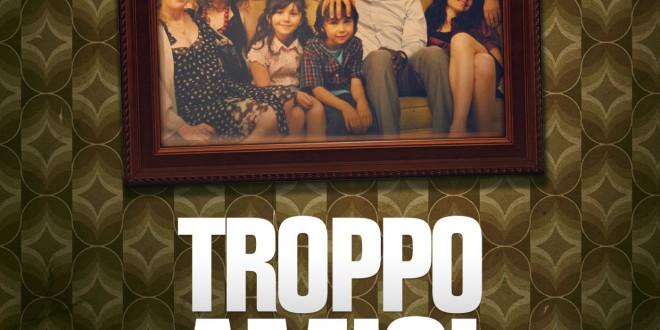 """Poster del film """"Troppo Amici"""""""
