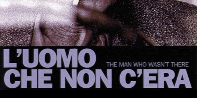 """Poster del film """"L'uomo che non c'era"""""""