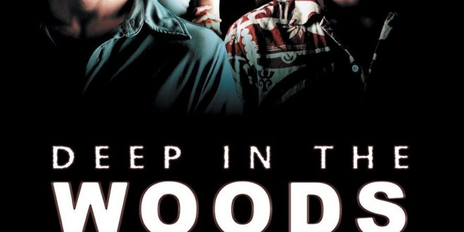 "Poster del film ""Deep in the woods - In fondo al bosco"""